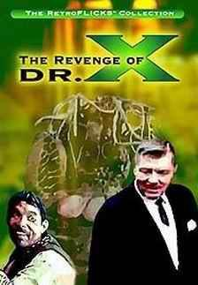 THE REVENGE OF DR. X